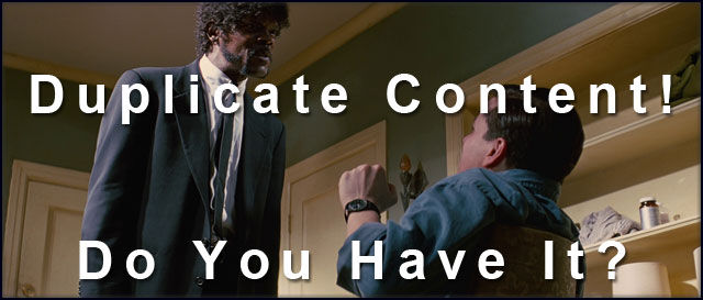 Duplicate Content! Do You Have It?